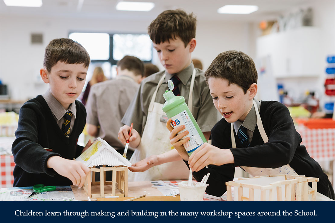 Children learn through making and building in the many workshop spaces