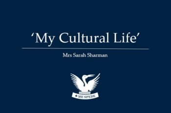 'My Cultural Life' - Mrs S Sharman