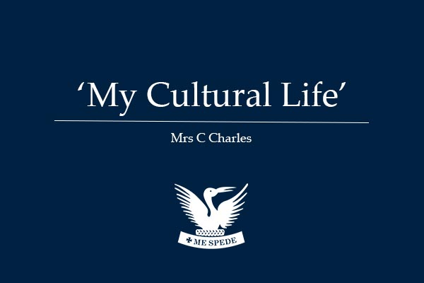 'My Cultural Life' – Mrs CCharles