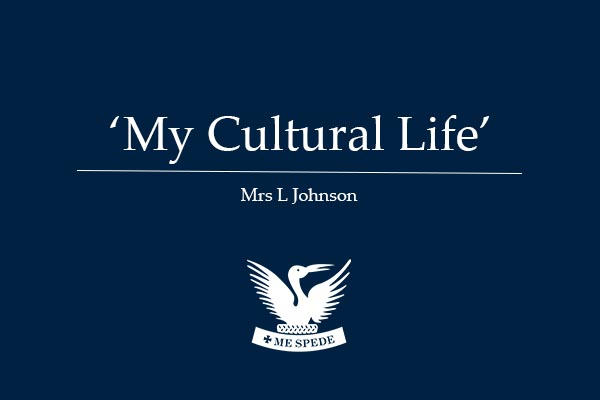 'My Cultural Life' - Mrs L Johnson
