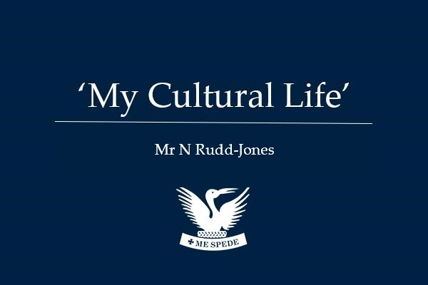 'My Cultural Life' - Mr N Rudd-Jones