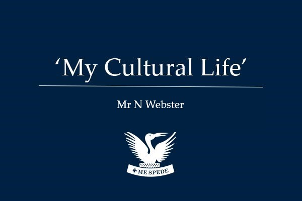 'My Cultural Life' - Mr N Webster